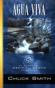 Agua Viva: El Poder del Espiritu Santo en su Vida, Living Water: The Power of The Holy Spirit in Your Life  -     By: Chuck Smith