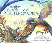 The Story of the Easter Robin   -     By: Dandi Daley Mackall