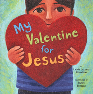 My Valentine for Jesus   -     By: Laurie Lazzaro Knowlton