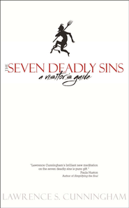 The Seven Deadly Sins: A Visitor's Guide  -&lt;br /&gt;<br /> By: Lawrence S. Cunningham&lt;/p&gt;<br /> &lt;p&gt;