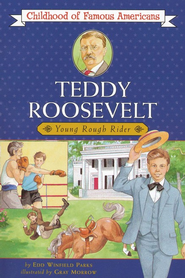 Teddy Roosevelt: Young Rough Rider   -              By: Edd Winfield Parks, Gray Morrow