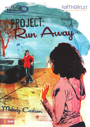 Faithgirlz! The Girls of 622 Harbor View Series #6, Project:  Run Away  -              By: Melody Carlson, Tim Marrs