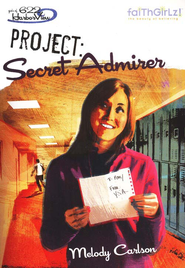 Faithgirlz! The Girls of 622 Harbor View Series #8,  Project: Secret Admirer  -     By: Melody Carlson, Tim Marrs