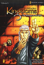 Writing on the Wall, Volume 5, Z Graphic Novels / Kingdoms: A Biblical Epic  -     By: Bud Rogers