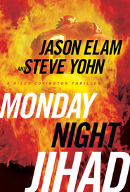 Monday Night Jihad - eBook  -     By: Jason Elam, Steve Yohn