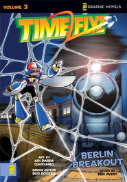 Berlin Breakout,, Volume 3, Z Graphic Novels / TimeFlyz  -     By: Bud Rogers