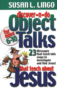 Discover-n-Do Object Talks that Teach About Jesus  -     By: Susan L. Lingo