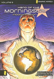 Indoctrination, Volume 5, Z Gaphic Novels / Hand of the Morning Star  -     By: Bud Rogers