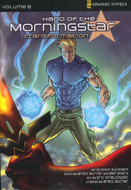Transformation, Volume 8, Z Graphic Novels / Hand of the Morning Star  -              Edited By: Bud Rogers                   By: Brett Burner                   Illustrated By: Eric Ninaltowski
