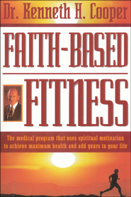 Faith-Based Fitness   -              By: Kenneth Cooper