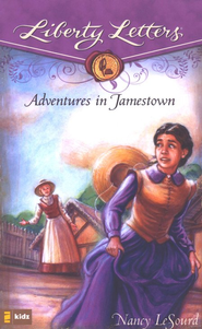 Liberty Letters: Adventures in Jamestown  -     By: Nancy LeSourd