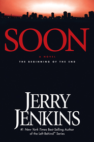Soon: The Beginning of the End - eBook  -     By: Jerry B. Jenkins