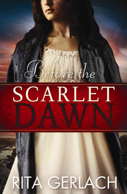 Before the Scarlet Dawn, Daughters of the Potomac Series #1   -              By: Rita Gerlach