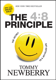 The 4:8 Principle: The Secret to a Joy-Filled Life - eBook  -     By: Tommy Newberry