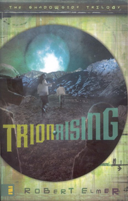 Trion Rising, Shadowside Trilogy #1  -     By: Robert Elmer