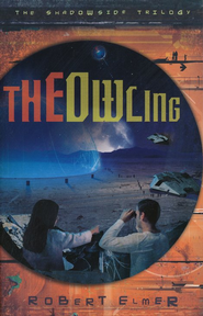 The Owling, Shadowside Trilogy #2  -     By: Robert Elmer
