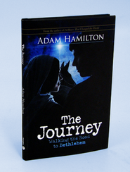 The Journey: Walking the Road to Bethlehem  -     By: Adam Hamilton