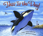 This Is the Day! A Celebration of God's Creation   -     By: Nancy White Carlstrom     Illustrated By: Richard Cowdrey