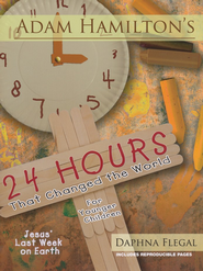 24 Hours That Changed the World - For Younger Children (ages 4-8)  -     By: Adam Hamilton, Daphna Flegal