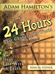 24 Hours That Changed the World - For Older Children (ages 9-12)  -     By: Adam Hamilton, Marcia Stoner