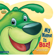 BOZ the Green Bear Next Door: My Name Is BOZ! Board Book   -              By: Michael Anthony Steele, Jay Johnson
