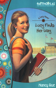 Lucy Finds Her Way  -     By: Nancy N. Rue
