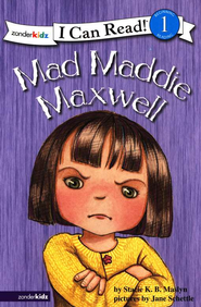 I Can Read! Level 1: Mad Maddie Maxwell   -              By: Stacie K.B. Maslyn