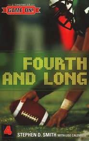 Fourth and Long, Game On! Series   -              By: Stephen D. Smith, Lise Caldwell