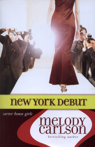 New York Debut, Carter House Girls #6    -     By: Melody Carlson