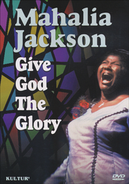 Mahalia Jackson: Give God The Glory DVD  -