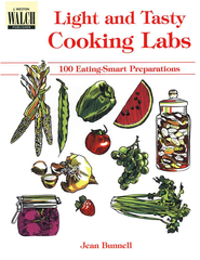 Light and Tasty Cooking Labs: 100 Eating-Smart Preparations  -     By: Jean Bunnell