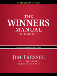 The Winners Manual: For the Game of Life - eBook  -     By: Jim Tressel, Chris Fabry