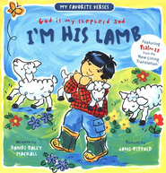 My Favorite Verses: God Is My Shepherd and I'm His Lamb (Psalm 23)   -              By: Dandi Daley Mackall                   Illustrated By: Jane Dippold