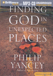 Finding God in Unexpected Places                         - Unabridged Audiobook on MP3 CD-ROM  -     By: Philip Yancey