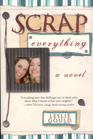 Scrap Everything    -     By: Leslie Gould
