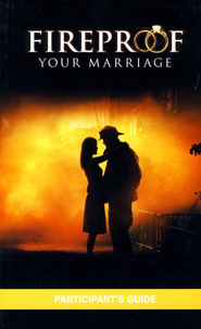 Fireproof Your Marriage, Participant's Guide   -