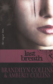 #2: Last Breath  -     By: Brandilyn Collins, Amberly Collins