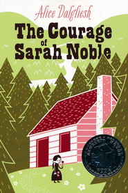 The Courage of Sarah Noble   -     By: Alice Dalgliesh, Leonard Weisgard