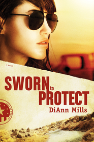 Sworn to Protect - eBook  -     By: DiAnn Mills