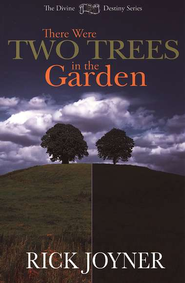 There Were Two Trees in the Garden  -     By: Rick Joyner, Jay Smith