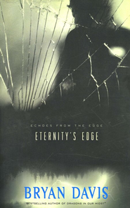 Eternity's Edge, Echoes from the Edge #2  -              By: Bryan Davis