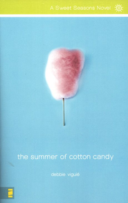 The Summer of Cotton Candy, A Sweet Seasons Novel #1   -              By: Debbie Viguie