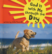 God Is with Me through the Day  -     By: Julie Cantrell