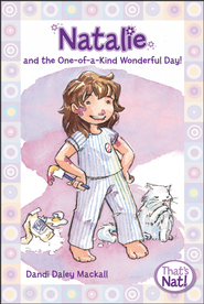 #1: Natalie and the One-of-a-Kind Wonderful Day!  -     By: Dandi Daley Mackall