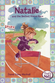 Natalie and the Bestest Friend Race   -     By: Dandi Daley Mackall