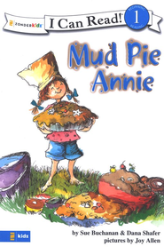 Mud Pie Annie, I Can Read! Level 1 (Beginning Reading)   -     By: Sue Buchanan, Dana Shafer
