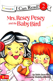 Mrs. Rosey Posey and the Baby Bird, I Can Read! Level 2  (Reading with Help)  -     By: Robin Jones Gunn, Christina Diane Schofield
