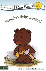 Barnabas Helps a Friend, My First I Can Read! (Shared Reading)   -              By: Royden Lepp