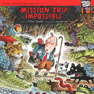 Tales from the Back Pew: Mission Trip Impossible   -     By: Mike Thaler     Illustrated By: Jared Lee