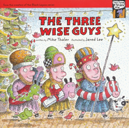 The Three Wise Guys  -     By: Mike Thaler
